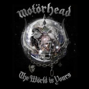 MOTÖRHEAD The World Is Your