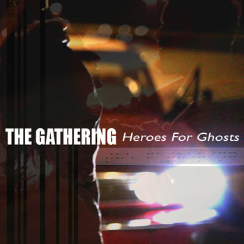 Новая песня The Gathering Heroes For Ghosts